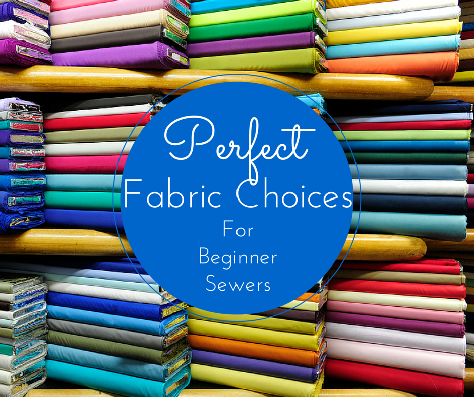 Find out which fabrics to use and which ones to avoid when you're new to sewing!