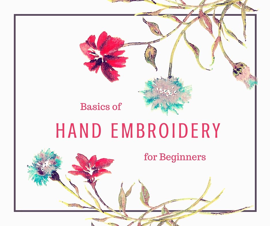 The basics of hand embroidery for beginners thefallenhem