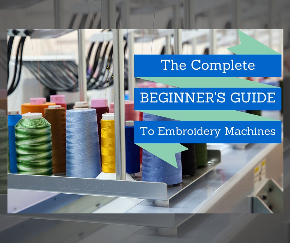 Beginners Guide to Embroidery Machines