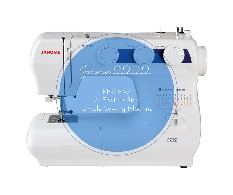 Janome 2222 Sewing Machine Review - Simple Sewing Machine