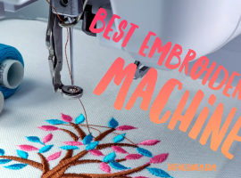 Top 10 Best Embroidery Machines