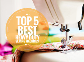 Article: Top 5 Best Heavy Duty Sewing Machines