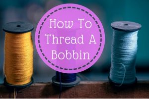 step by step instructions how to thread a bobbin